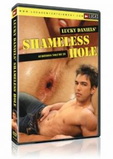 Auditions 29: Lucky Daniels Shameless Hole